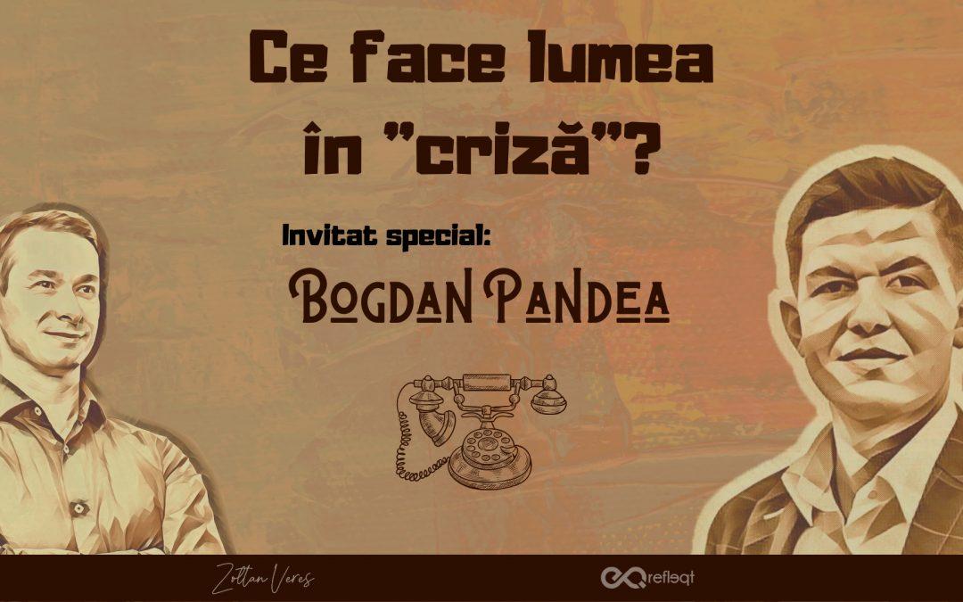 Invitat special Bogdan Pandea