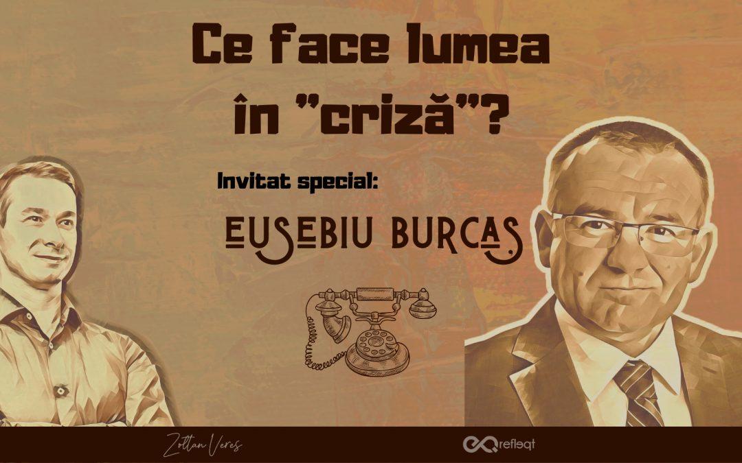 Invitat special Eusebiu Burcas