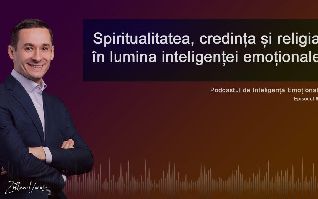 Spiritualitatea, credința și religia în lumina inteligenței emoționale